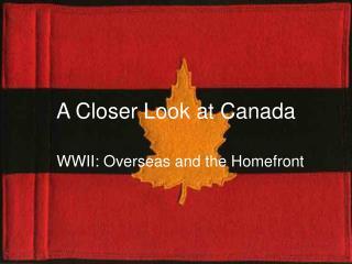 A Closer Look at Canada