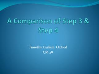 A Comparison of Step 3 & Step 4