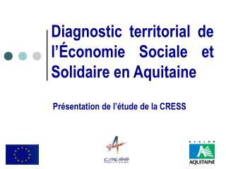 Diagnostic territorial de l'Économie Sociale et Solidaire en Aquitaine