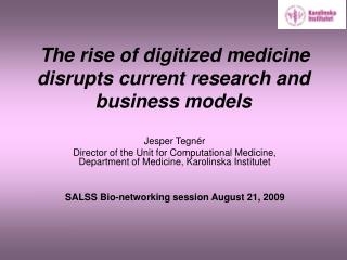 The rise of digitized medicine disrupts current research and business models