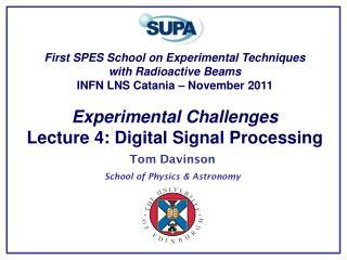 Tom Davinson School of Physics & Astronomy