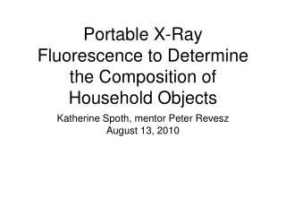 Portable X-Ray Fluorescence to Determine the Composition of Household Objects