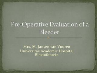 Pre-Operative Evaluation of a Bleeder
