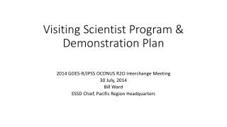 Visiting Scientist Program & Demonstration Plan