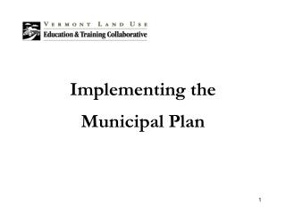 Implementing the  Municipal Plan