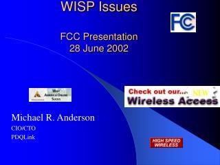 WISP Issues FCC Presentation 28 June 2002