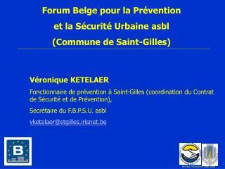 Forum Belge pour la Prévention  et la Sécurité Urbaine asbl (Commune de Saint-Gilles)