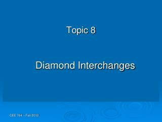 Topic 8 Diamond Interchanges