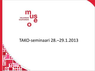 TAKO-seminaari 28.–29.1.2013