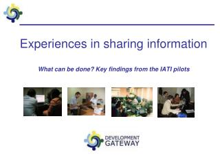 Experiences in sharing information  What can be done? Key findings from the IATI pilots