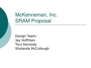 McKenneman, Inc. SRAM Proposal