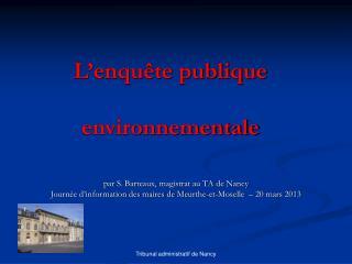 L'enquête publique  environnementale
