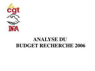ANALYSE DU  BUDGET RECHERCHE 2006