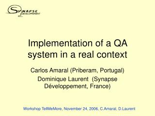 Implementation of a QA system in a real context