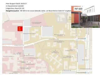 Peter Burgard: 06221-5632377 Im  Neuenheimer  Feld 669 Erdgeschoss, Raum 00.130
