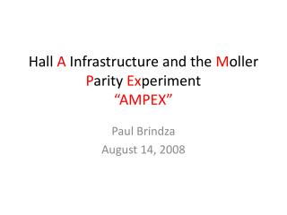 Hall  A  Infrastructure and the  M oller P arity  Ex periment �AMPEX�