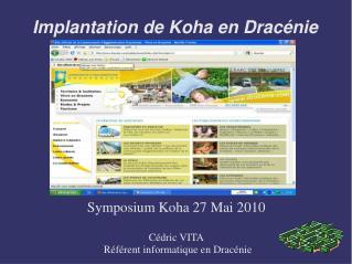 Implantation de Koha en Dracénie