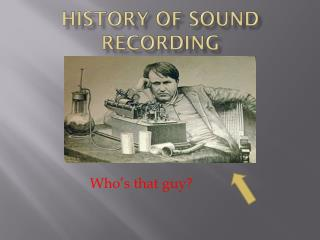 History of Sound Recording