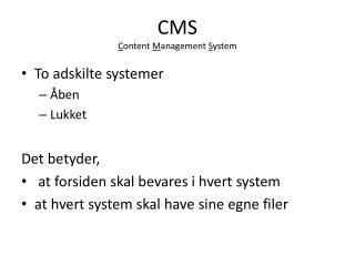 CMS C ontent  M anagement  S ystem