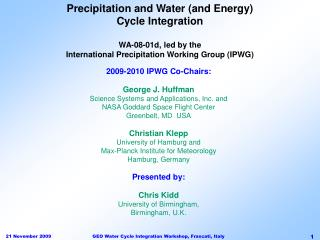 Precipitation and Water (and Energy) Cycle Integration WA-08-01d, led by the