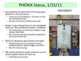 PHENIX Status, 1/25/11