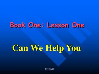 Book One: Lesson One