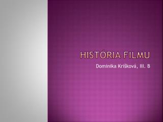 História filmu
