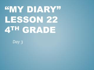 """My diary"" L esson 22 4 th  Grade"