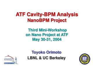 Toyoko Orimoto LBNL & UC Berkeley