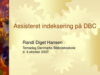 Assisteret indeksering p� DBC