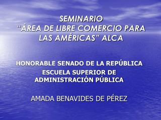 """SEMINARIO """" ÁREA DE LIBRE COMERCIO PARA LAS AMÉRICAS"""" ALCA"""