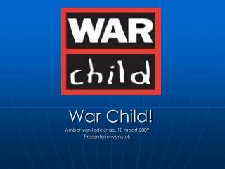 War Child!