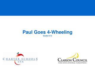 Paul Goes 4-Wheeling Grades 6-12