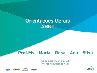 Prof.Ms Maria Rosa Ana Silva maria.rosa@veris.br maroansil@uol.br
