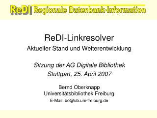ReDI-Linkresolver Aktueller Stand und Weiterentwicklung Sitzung der AG Digitale Bibliothek