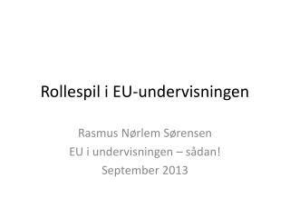 Rollespil i EU-undervisningen