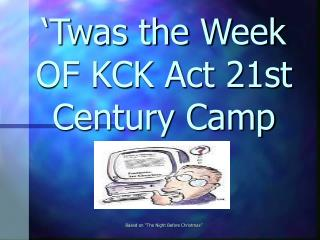"'Twas the Week OF KCK Act 21st Century Camp Based on ""The Night Before Christmas"""