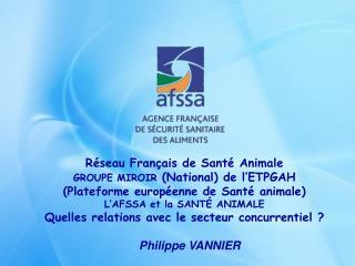 Réseau Français de Santé Animale GROUPE MIROIR  (National) de l'ETPGAH