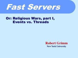 Fast Servers