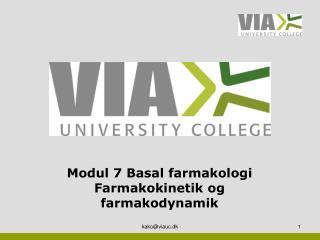 Modul 7 Basal farmakologi Farmakokinetik  og  farmakodynamik