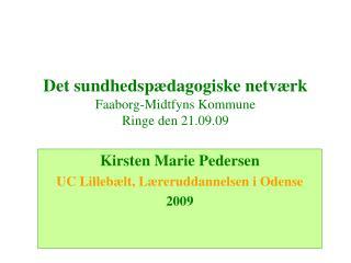 Det sundhedspædagogiske netværk Faaborg-Midtfyns Kommune Ringe den 21.09.09