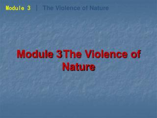 Module 3 │  The Violence of Nature