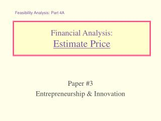 Financial Analysis:  Estimate Price