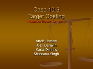 Case 10-3  Target Costing Nebraska Toaster Company