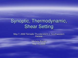Synoptic, Thermodynamic, Shear Setting