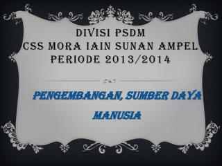 DIVISI P sd M CSS  MoRA  IAIN SUNAN AMPEL periode 2013/2014