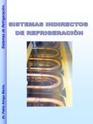 SISTEMAS INDIRECTOS  DE REFRIGERACIÓN