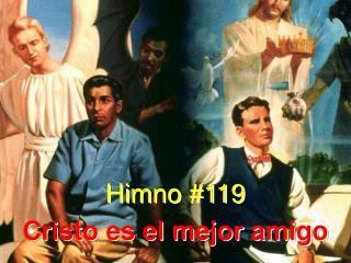 Himno #119 Cristo es el mejor amigo