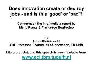 by  Alfred Kleinknecht,  Full Professor, Economics of Innovation, TU Delft