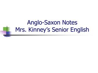Anglo-Saxon Notes Mrs. Kinney's Senior English